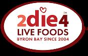 2 Die 4 Live Foods